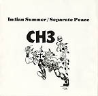 CH3: Indian Summer b/w Separate Peace 7""