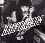 Halfbreeds: I Lost My head b/w I Don't Like You 7""