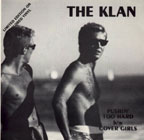 The Klan: Pushin Too Hard b/w Cover Girls 7""