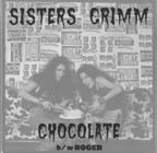Sisters Grimm: Chocolate b/w Roger 7""