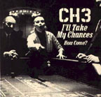 Channel 3: I'll Take My Chances b/w How Come ? 7""