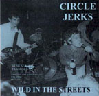 Circle Jerks: Wild in the Streets 7""